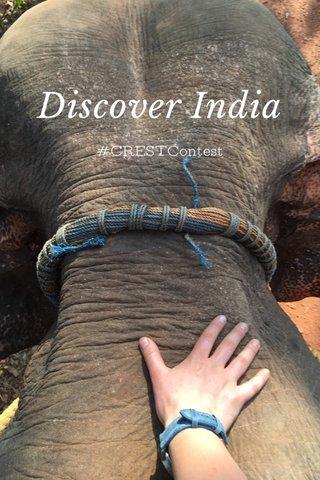 Discover India #CRESTContest