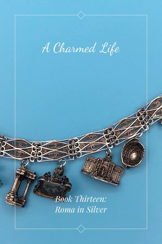 A Charmed Life Book Thirteen: Roma in Silver