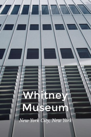 Whitney Museum New York City, New York