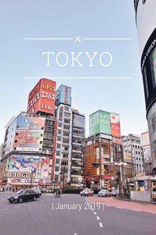 TOKYO | January 2019 |