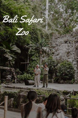Bali Safari Zoo