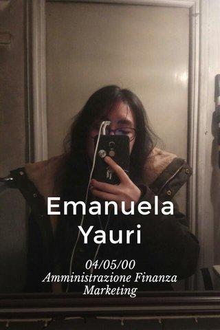 Emanuela Yauri 04/05/00 Amministrazione Finanza Marketing