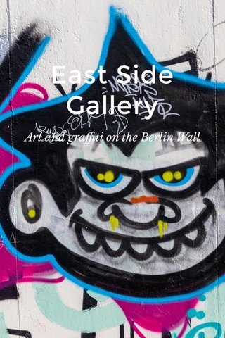 East Side Gallery Art and graffiti on the Berlin Wall