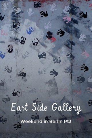 East Side Gallery Weekend in Berlin Pt3
