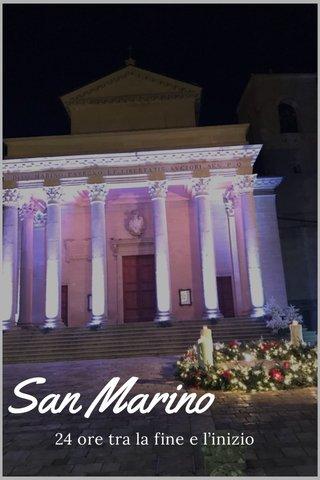 San Marino 24 ore tra la fine e l'inizio