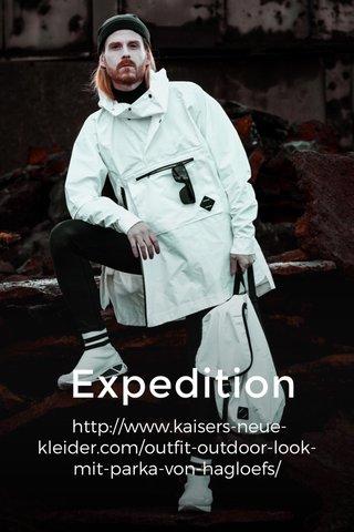 Expedition http://www.kaisers-neue-kleider.com/outfit-outdoor-look-mit-parka-von-hagloefs/