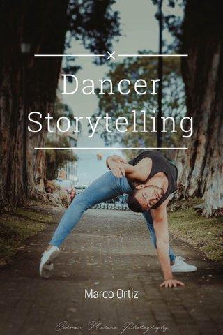 Dancer Storytelling Marco Ortiz