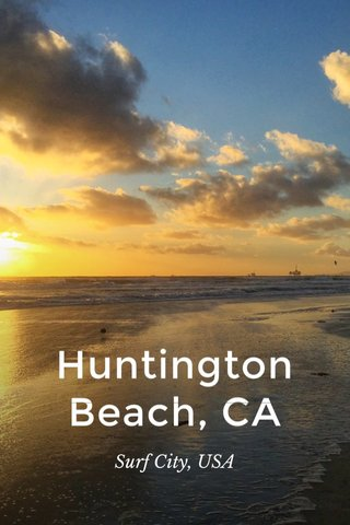 Huntington Beach, CA Surf City, USA