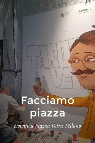 Facciamo piazza Evento a Piazza Vetra-Milano