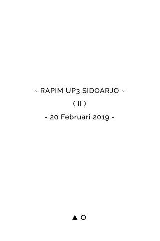 ~ RAPIM UP3 SIDOARJO ~ ( II ) - 20 Februari 2019 -