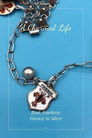 A Charmed Life Book Fourteen: Firenze in Silver