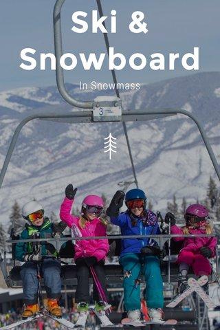 Ski & Snowboard In Snowmass