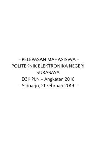 ~ PELEPASAN MAHASISWA ~ POLITEKNIK ELEKTRONIKA NEGERI SURABAYA D3K PLN - Angkatan 2016 - Sidoarjo, 21 Februari 2019 -