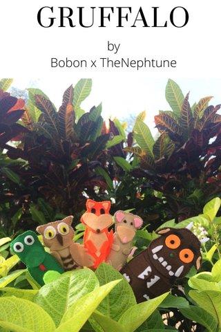 GRUFFALO by Bobon x TheNephtune