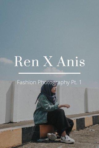 Ren X Anis Fashion Photography Pt. 1