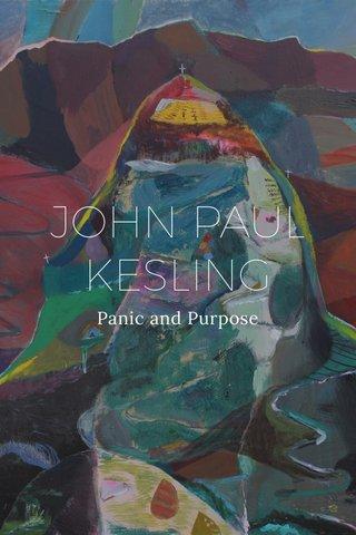 JOHN PAUL KESLING Panic and Purpose