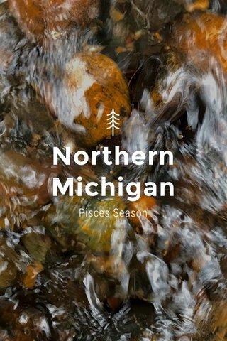 Northern Michigan Pisces Season