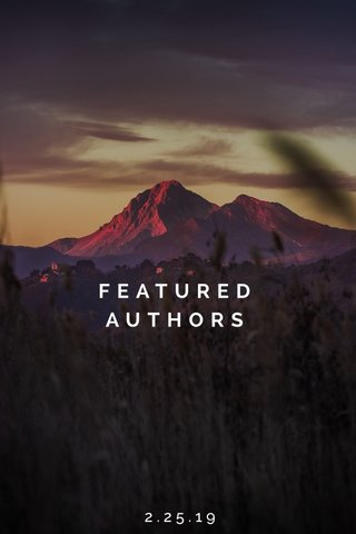 FEATURED AUTHORS 2.25.19