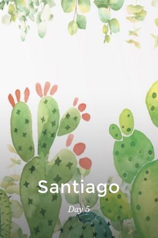 Santiago Day 5