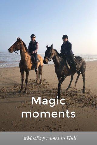 Magic moments #MatExp comes to Hull