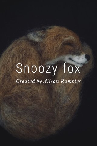 Snoozy fox Created by Alison Rumbles