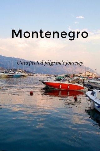 Montenegro Unexpected pilgrim's journey