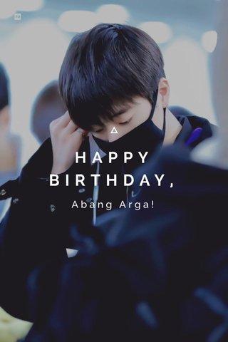HAPPY BIRTHDAY, Abang Arga!