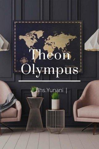 Theon Olympus | Bhs.Yunani |