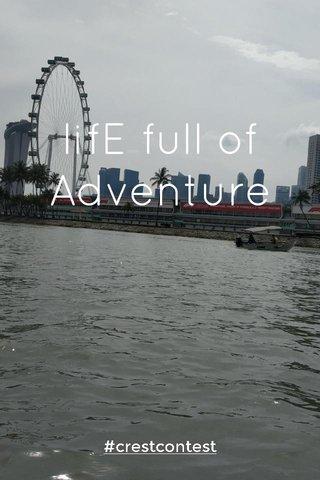 lifE full of Adventure #crestcontest