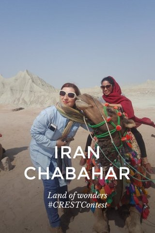 IRAN CHABAHAR Land of wonders #CRESTContest