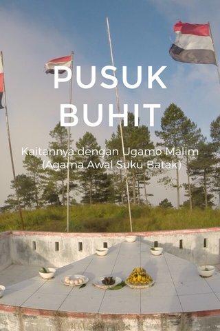 PUSUK BUHIT Kaitannya dengan Ugamo Malim (Agama Awal Suku Batak)