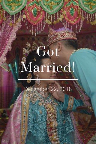 Got Married! December 22, 2018