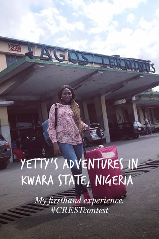 Yetty's Adventures in Kwara State, Nigeria# My firsthand experience. #CRESTcontest
