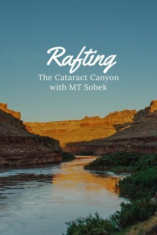 Rafting The Cataract Canyon with MT Sobek