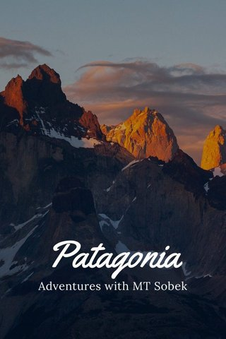 Patagonia Adventures with MT Sobek