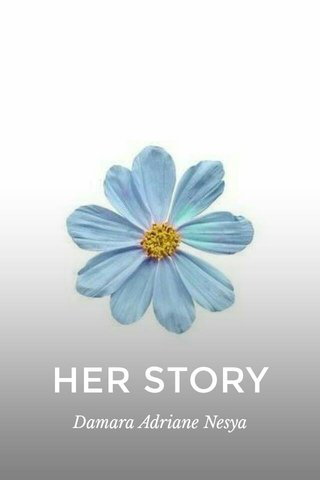 HER STORY Damara Adriane Nesya