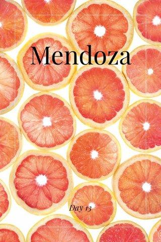 Mendoza Day 13