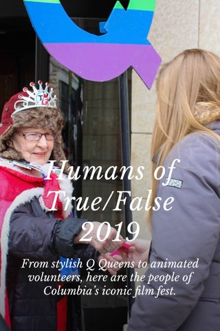 Humans of True/False 2019 From stylish Q Queens to animated volunteers, here are the people of Columbia's iconic film fest.