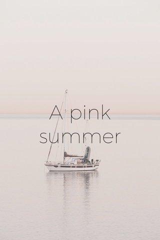 A pink summer