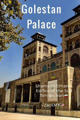 Golestan Palace Shams-ol-Emareh Edifice of the Sun Tehran, Iran🇮🇷 ZackMY🇲🇾