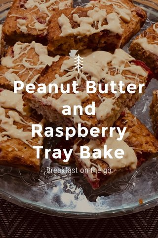 Peanut Butter and Raspberry Tray Bake Breakfast on the go
