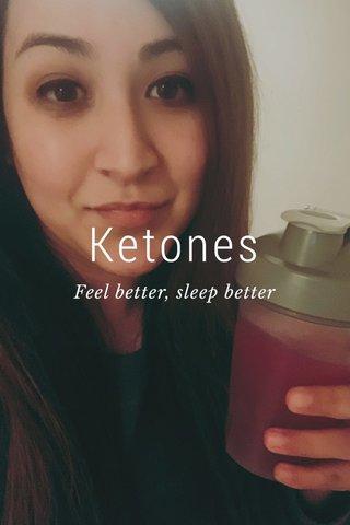 Ketones Feel better, sleep better