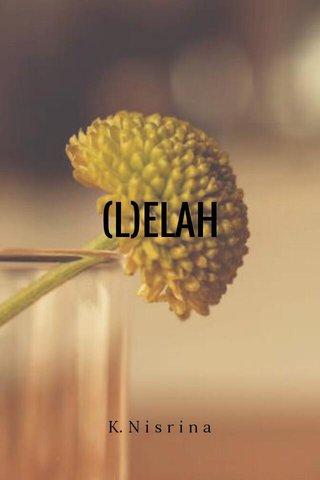 (L)ELAH K. N i s r i n a
