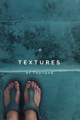 TEXTURES of Thailand