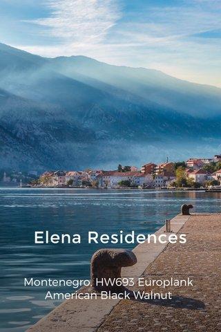 Elena Residences Montenegro, HW693 Europlank American Black Walnut