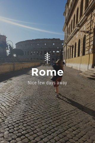 Rome Nice few days away