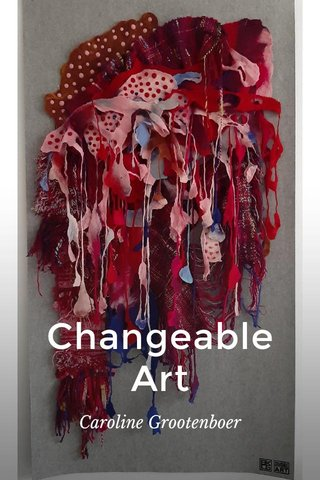 Changeable Art Caroline Grootenboer