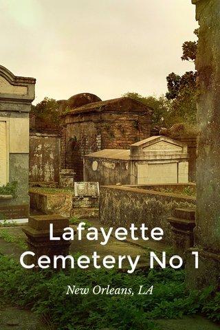 Lafayette Cemetery No 1 New Orleans, LA