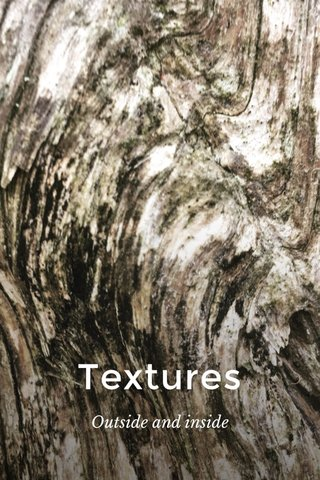 Textures Outside and inside