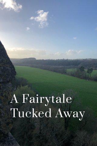 A Fairytale Tucked Away